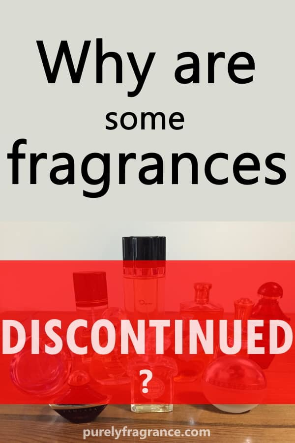 Why are fragrances sometimes discontinued?